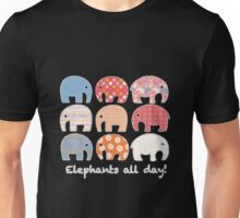 Elephants All Day! Unisex T-Shirt