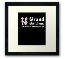 Grand Children God's Reward For Not Killing Your Kids Shirt Framed Print