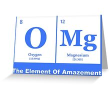 OMG the Element of Amazement, Science Humor Greeting Card
