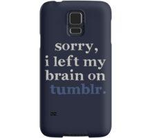 I Left My Brain on Tumblr. Samsung Galaxy Case/Skin