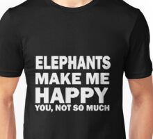 Elephants make me happy Unisex T-Shirt