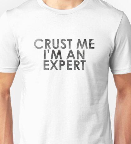 Crust Me I'm An Expert Pizza Shirt Unisex T-Shirt