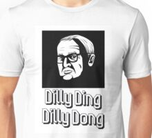 Dilly Ding , Dilly Dong  Unisex T-Shirt