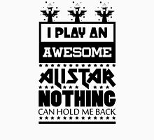 I Play An Awesome Alistar Unisex T-Shirt