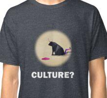 Culture? Classic T-Shirt