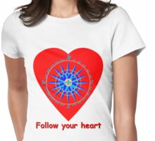 Follow your heart Womens Fitted T-Shirt
