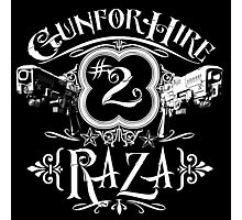 Raza Gun For Hire #2 Photographic Print