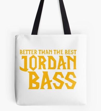 """Jordan Bass """"Better Than The Best"""" Tote Bag"""