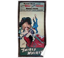 Performing Arts Posters Weber Rush present Charles Ross Mabel Fenton in Weber Fields biggest and best musical production Twirly whirly 0323 Poster