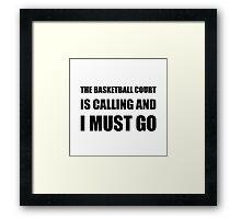 Basketball Court Calling Must Go Framed Print