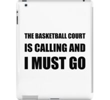 Basketball Court Calling Must Go iPad Case/Skin