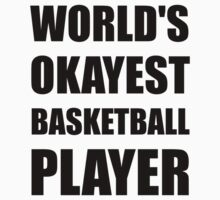 World's Okayest Basketball Player One Piece - Short Sleeve