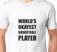 World's Okayest Basketball Player Unisex T-Shirt