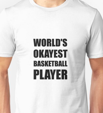 World's Okayest Basketball Player Unisex T-Shirt