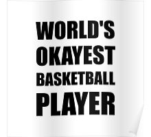 World's Okayest Basketball Player Poster