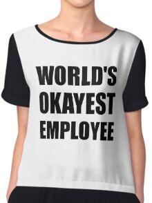 World's Okayest Employee Chiffon Top