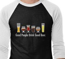 Good People Drink Good Beer Men's Baseball ¾ T-Shirt