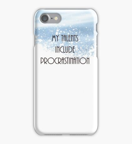 My Talents Include Procrastination iPhone Case/Skin