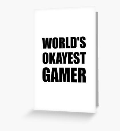 World's Okayest Gamer Greeting Card