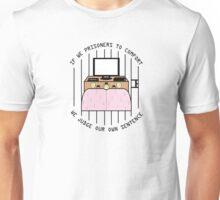Prisoners to comfort Unisex T-Shirt