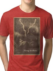 Hang In There Tri-blend T-Shirt