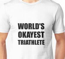 World's Okayest Triathlete Unisex T-Shirt