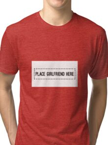 Place girlfriend here Tri-blend T-Shirt