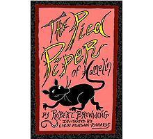 The Pied Piper of Hamelin, by Robert Browning, illustrated by Lorin Morgan-Richards by Lorin Morgan-Richards