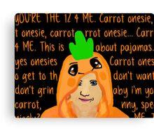Hannah Hart Carrot Onesie Lyrics :) Canvas Print