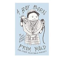 Cover illustration from A Boy Born from Mold and Other Delectable Morsels by Lorin Morgan-Richards
