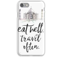 Taj Mahal. Eat well travel often iPhone Case/Skin