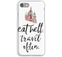 Eat well travel often. Kremlin Moscow iPhone Case/Skin