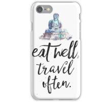 Eat well travel often - Buddha iPhone Case/Skin