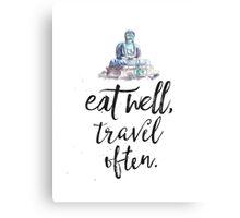 Eat well travel often - Buddha Canvas Print