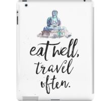Eat well travel often - Buddha iPad Case/Skin
