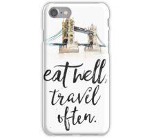 Eat well travel often - London - Tower Bridge iPhone Case/Skin