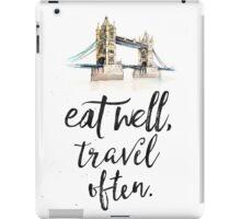 Eat well travel often - London - Tower Bridge iPad Case/Skin