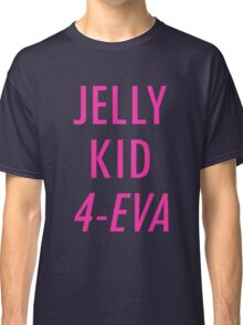 Jelly Kid 4-Eva Classic T-Shirt