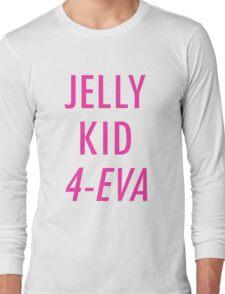 Jelly Kid 4-Eva Long Sleeve T-Shirt