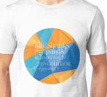 Courage Quote Unisex T-Shirt