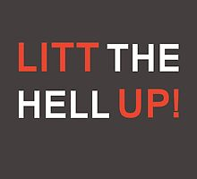 Litt the hell Up! (white) by artemisd