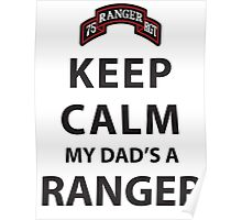 KEEP CALM MY DAD'S A RANGER Poster