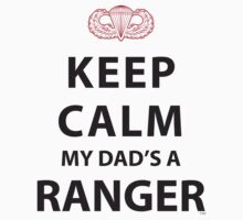 KEEP CALM MY DAD'S A RANGER by PARAJUMPER