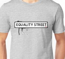EQUALITY STREET Unisex T-Shirt