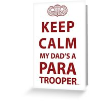 KEEP CALM MY DAD'S A PARATROOPER Greeting Card