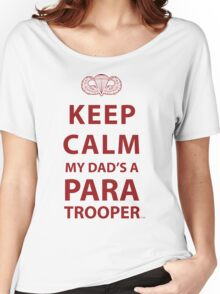 KEEP CALM MY DAD'S A PARATROOPER Women's Relaxed Fit T-Shirt