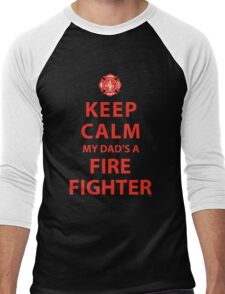 KEEP CALM MY DAD'S A FIREFIGHTER Men's Baseball ¾ T-Shirt