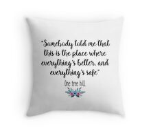 One Tree Hill - Somebody told me Throw Pillow
