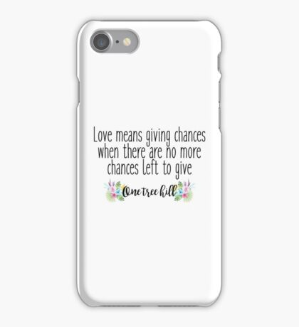 One tree hill - Love means iPhone Case/Skin