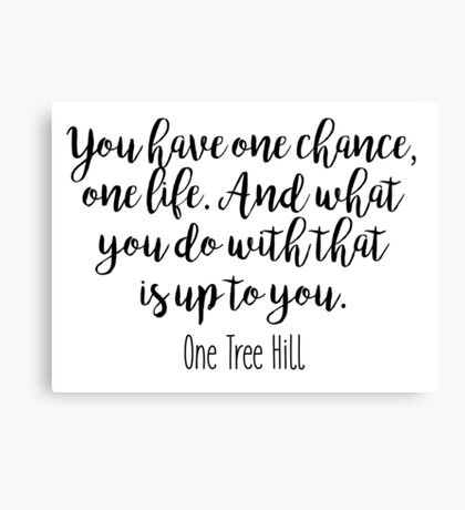 One Tree Hill - One chance Canvas Print